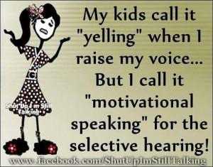 Selective hearing....LOL!!!