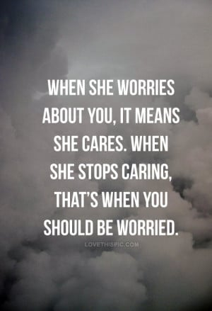When she stops caring love love quotes quotes best quotes quotes and ...