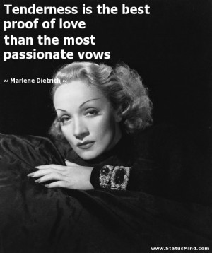 ... the most passionate vows - Marlene Dietrich Quotes - StatusMind.com