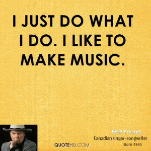 Neil Young Music Quotes
