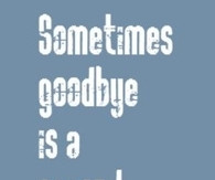 Second Chance Quotes Tumblr Goodbye is a second chance