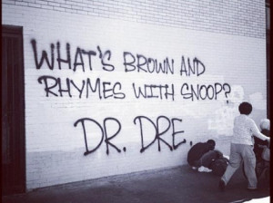 Funny Graffiti Picture Photo Quote Saying - What's Brown And Rhymes ...