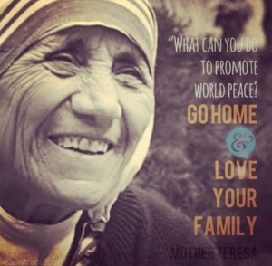 Mother Teresa inspirational quote. World peace / family / typography