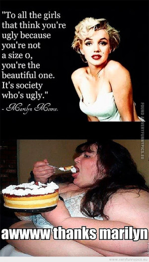 Funny Picture - Marilyn Monroe quote with a fat girl