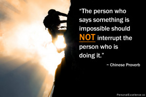 "... should not interrupt the person who is doing it."" ~ Chinese Proverb"