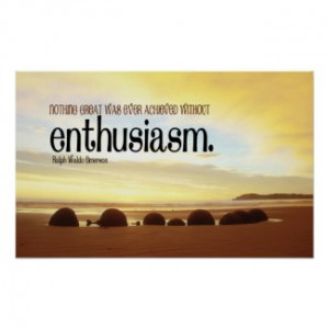 Enthusiasm Motivational Poster by LifeArtHouse