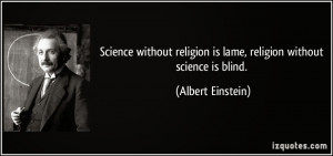 ... religion-is-lame-religion-without-science-is-blind-albert-einstein