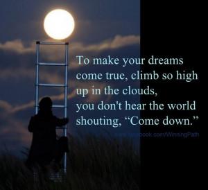 To make your dreams come true...