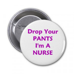 Funny Nurse Pinback Buttons by tshirtalley