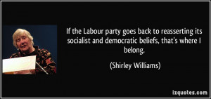 If the Labour party goes back to reasserting its socialist and ...