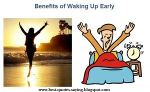 benefits of waking up early early to bed and early to rise makes you ...