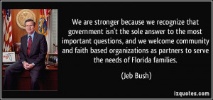 ... as partners to serve the needs of Florida families. - Jeb Bush