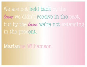 Marianne Williamson Quotes | ... not held back by the love… Marianne ...