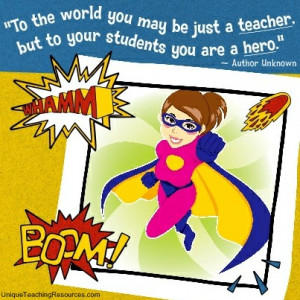 Teacher Appreciation Quotes - To the world you may be just a teacher ...