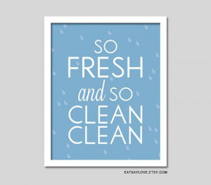 ... fresh and so clean, bathroom decor, funny quote, bathroom art, fun