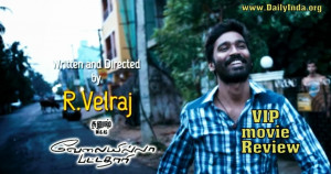 Dhanush Velaiyilla Pattathari (VIP) Tamil Movie Review &Rating