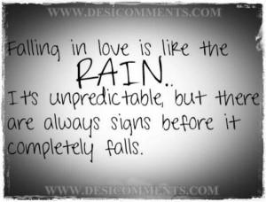 Falling in love is like the rain ...