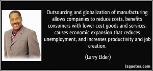 Outsourcing and globalization of manufacturing allows companies to ...