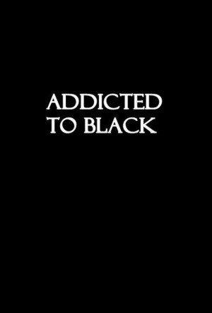 ... image include: black, addicted, addicted to black, colour and drug