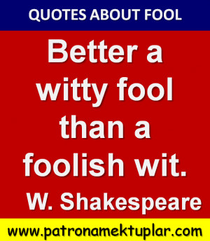 QUOTES ABOUT FOOL (WILLIAM SHAKESPEARE)