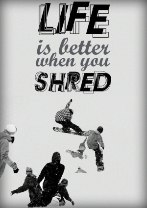 Snowboard Quotes Live And Die