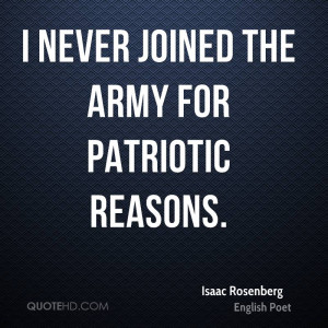never joined the army for patriotic reasons.