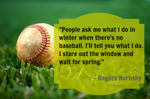 Waiting for baseball season.