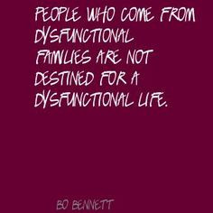 come from dysfunctional families are not destined for a dysfunctional ...