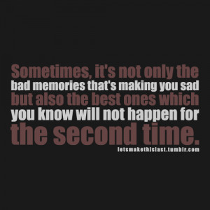 It's Not Only The Bad Memories That's Making You Sad