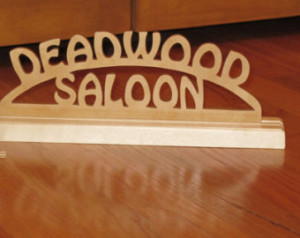 Deadwood Saloon Table Top Ornamenta l Wood Sign ...