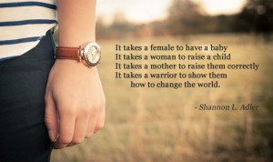 powerful quote on motherhood by Shannon L. Adler.