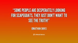 Some people are desperately looking for scapegoats, they just don't ...
