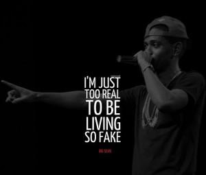 Rapper, big sean, quotes, sayings, i am just too real