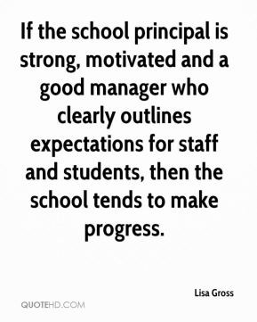 Lisa Gross - If the school principal is strong, motivated and a good ...