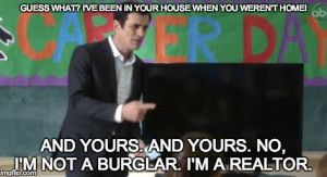If he wasn't a realtor, he would have become an educator.