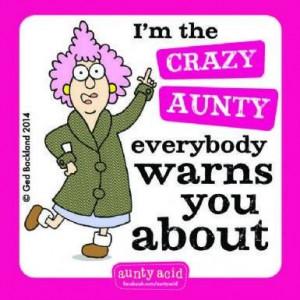 Aunty Acid. Krazy Aunt