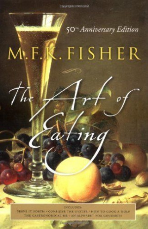 The Art of Eating - by M.F.K. Fisher