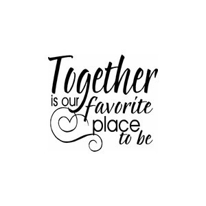 together_is_our_favorite_place_to_be_quote