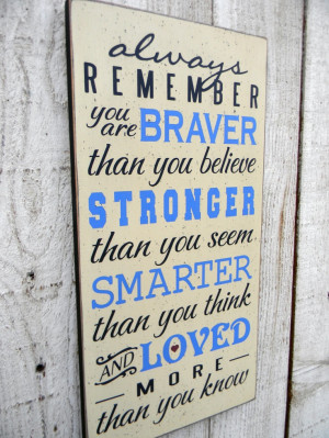 Always Remember you are Braver than you know - Winnie the Pooh quote ...