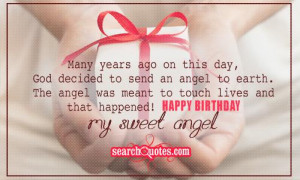Many years ago on this day, God decided to send an angel to earth. The ...