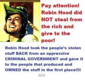 Robin Hood did NOT steal from the rich and give to the poor!