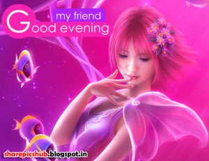 my friend good evening greeting cards for someone special good evening ...
