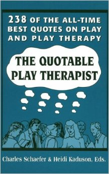 Play Therapist: 238 of the All-Time Best Quotes on Play and Play ...