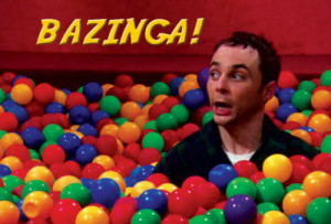 ... that come to mind are bazinga and game over so on that note bazinga