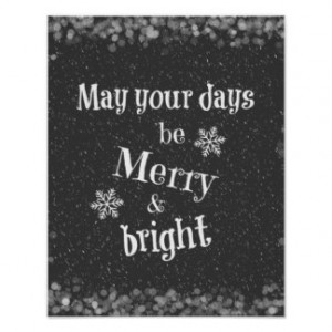 May your days be Merry & Bright Christmas Quote Posters