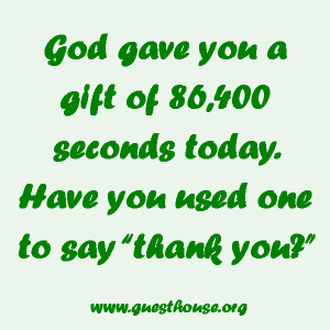 Thank You God For Today Quotes Have you used one to say thank