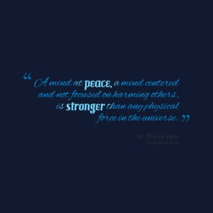 Quotes Picture: a mind at peace, a mind centered and not focused on ...