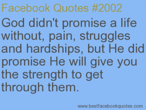 ... strength to get through them.-Best Facebook Quotes, Facebook Sayings