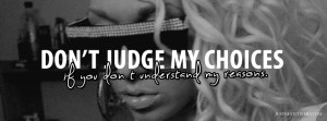 Dont Judge My Choices Facebook Cover Photo