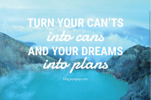 ... into plans // Quotes about intentional living from the PumpUp Blog